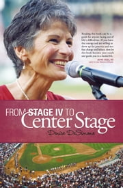 From Stage IV to Center Stage ebook by Denise DeSimone