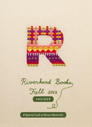 Riverhead Books Fall 2013 Insider ebook by Ivan Doig,David Schickler,Wil S. Hylton,Daniel Alarcón,Riverhead Books