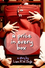 A Price in Every Box ebook by Liam R.W. Doyle