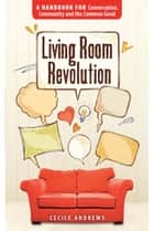 Living Room Revolution ebook by Cecile Andrews