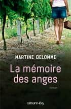 La Mémoire des anges ebook by Martine Delomme