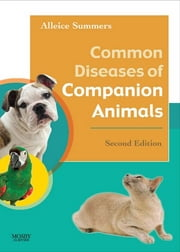 Common Diseases of Companion Animals ebook by Alleice Summers