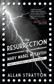 The Resurrection of Mary Mabel McTavish ebook by Allan Stratton