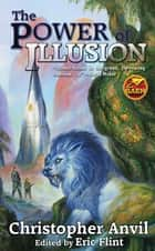 The Power of Illusion ebook by Christopher Anvil, Eric Flint