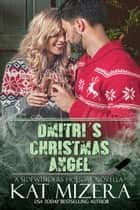 Dmitri's Christmas Angel ebook by Kat Mizera