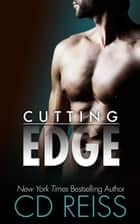 Cutting Edge - The Edge Series Prequel ebook by CD Reiss