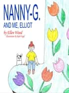 Nanny-G. and Me, Elliot ebook by Calvin A. L. Miller II