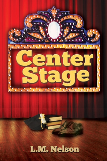 Center Stage ebook by L.M. Nelson