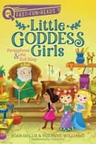 Persephone & the Evil King - Little Goddess Girls 6 ebook by Joan Holub, Suzanne Williams, Yuyi Chen