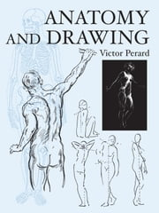 Anatomy and Drawing ebook by Victor Perard