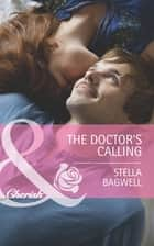 The Doctor's Calling (Mills & Boon Cherish) (Men of the West, Book 25) ebook by Stella Bagwell