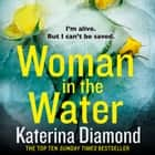 Woman in the Water audiobook by Katerina Diamond