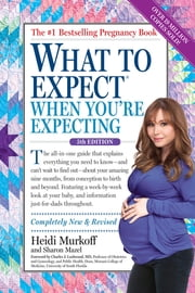 What to Expect When You're Expecting ebook by Heidi Murkoff, Sharon Mazel