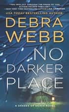 No Darker Place (Shades of Death, Book 2) ebook by Debra Webb