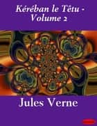 Kéréban le Têtu - Volume 2 ebook by Jules Verne