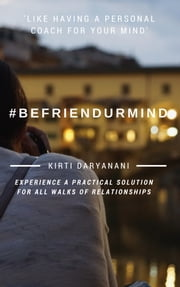 #BeFriendurMind ebook by Kirti Daryanani