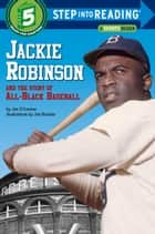 Jackie Robinson and the Story of All Black Baseball ebook by Jim O'Connor