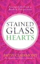 Catching fireflies ebook by patsy clairmont 9781418576066 stained glass hearts seeing life from a broken perspective ebook by patsy clairmont fandeluxe Document