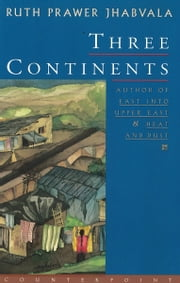 Three Continents ebook by Ruth Prawer Jhabvala