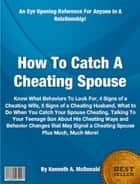 How To Catch A Cheating Spouse ebook by Kenneth A. McDonald