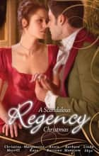 A Scandalous Regency Christmas - 5 Book Box Set ebook by Christine Merrill, Marguerite Kaye, Annie Burrows,...