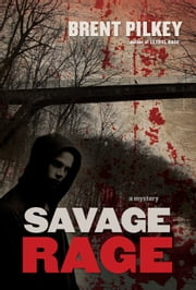 Savage Rage ebook by Brent Pilkey