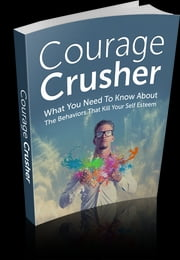 Courage Crusher ebook by Anonymous