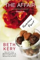 The Affair: Week 4 eBook by Beth Kery