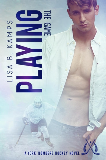 Playing The Game - The York Bombers, #1 ebook by Lisa B. Kamps