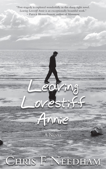 Leaving Lovestiff Annie ebook by Chris F Needham