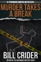 Murder Takes a Break ebook by Bill Crider