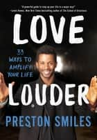 Love Louder ebook by Preston Smiles
