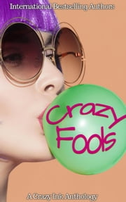 Crazy Fools eBook by Erin Lee, Alana Greig, Mila Waters,...