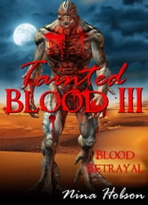 Tainted Blood III: Blood Betrayal - Tainted Blood, #3 ebook by Nina Hobson