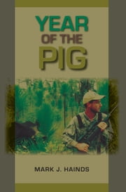 Year of the Pig ebook by Mark J. Hainds,Mark A. Bailey,Steven Ditchkoff