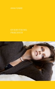 Everything Precious ebook by Anna Funder