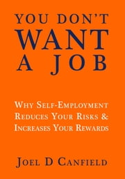 You Don't Want a Job ebook by Joel D Canfield