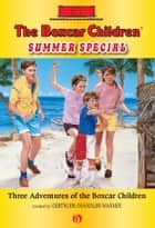 The Boxcar Children Summer Special ebook by Charles Tang,Hodges Soileau,Gertrude  C. Warner