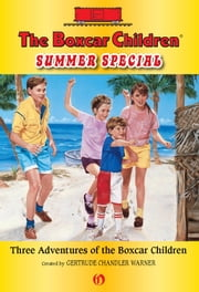 Summer Special - Three Adventures of the Boxcar Children ebook by Charles Tang,Hodges Soileau,Gertrude  C. Warner