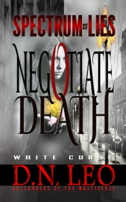 Negotiate Death - White Curse ebook by D. N. Leo