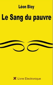Le Sang du pauvre ebook by Léon Bloy