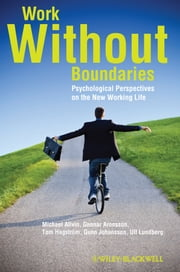 Work Without Boundaries - Psychological Perspectives on the New Working Life ebook by Michael Allvin,Gunnar Aronsson,Gunn Johansson,Ulf Lundberg,Tom Hagström