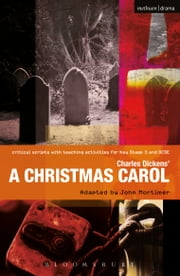 Charles Dickens' A Christmas Carol - Improving Standards in English through Drama at Key Stage 3 and GCSE ebook by Paul Bunyan,Ruth Moore,Sir John Mortimer,Charles Dickens