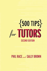 500 Tips for Tutors ebook by Sally Brown,Phil Race
