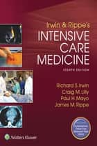 Irwin and Rippe's Intensive Care Medicine ebook by Richard S. Irwin