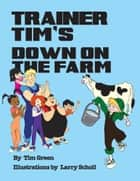 TRAINER TIM'S DOWN ON THE FARM ebook by Tim Green
