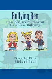 Bullying Ben ebook by Timothy Pina