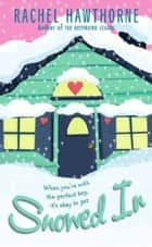 Snowed In ebook by Rachel Hawthorne