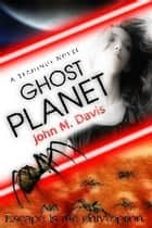 Ghost Planet (A Terminus Novel) ebook by John Davis