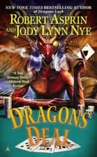 Dragons Deal ebook by Robert Asprin, Jody Lynn Nye